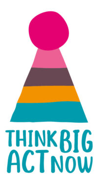 Think big act now